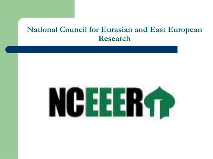 National council for eurasian and east european research