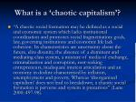 what is a chaotic capitalism