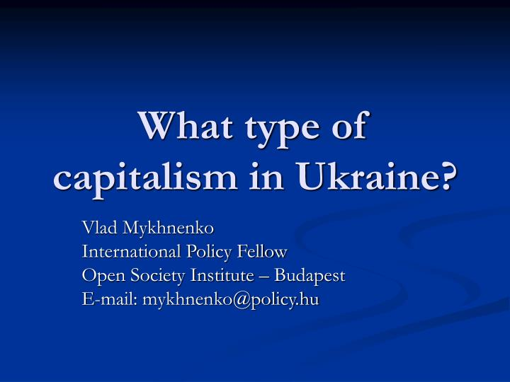 what type of capitalism in ukraine n.
