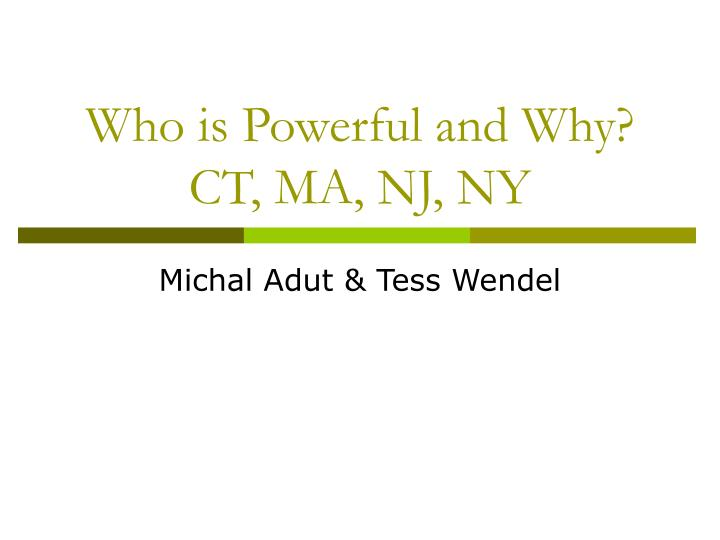 Who is powerful and why ct ma nj ny