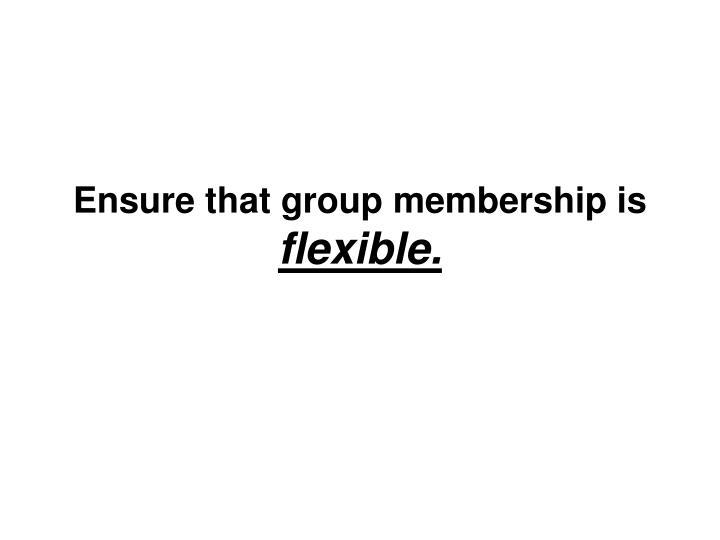 Ensure that group membership is