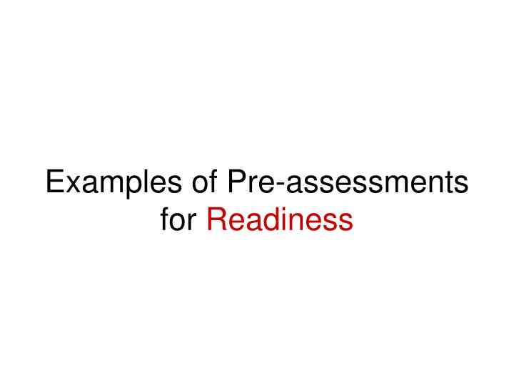 Examples of Pre-assessments for