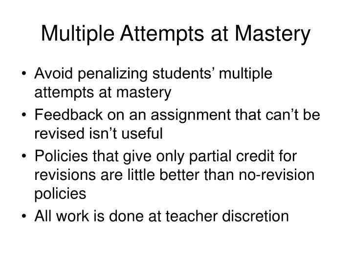 Multiple Attempts at Mastery