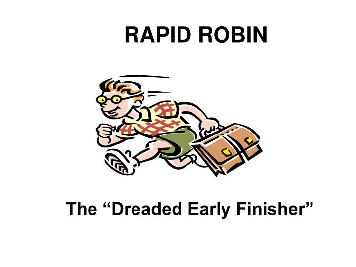 RAPID ROBIN