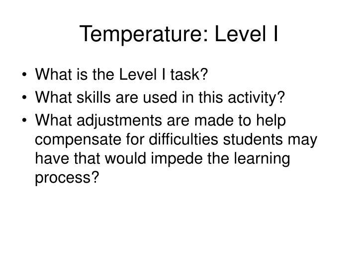 Temperature: Level I