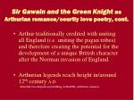sir gawain and the green knight as arthurian romance courtly love poetry cont