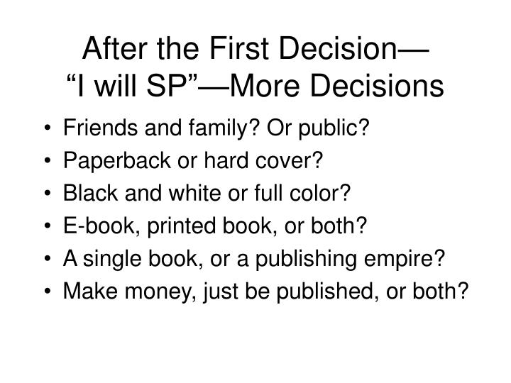 After the First Decision—