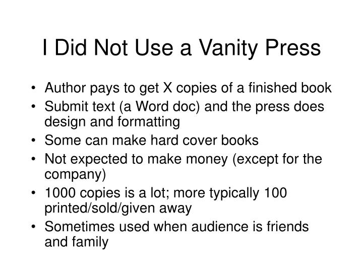I Did Not Use a Vanity Press
