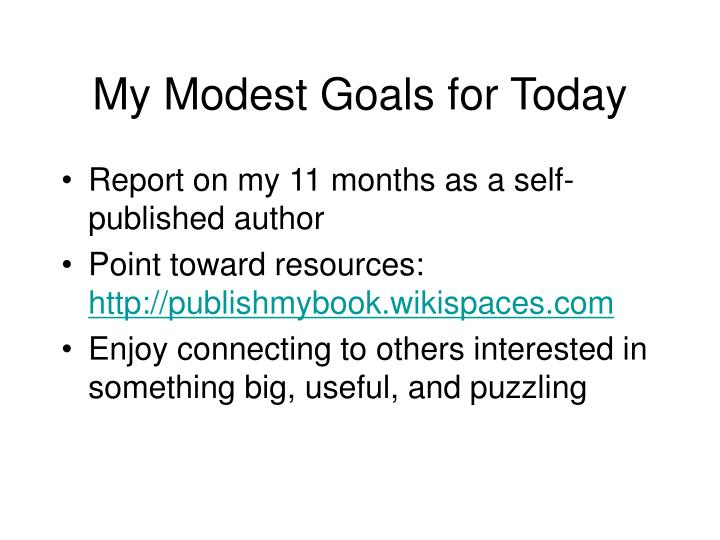 My Modest Goals for Today