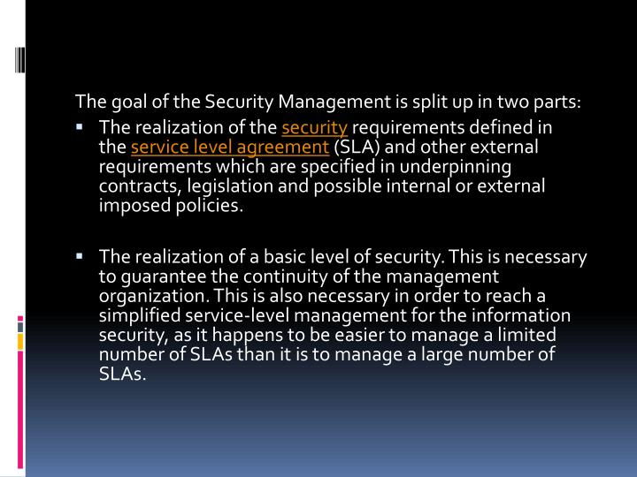 The goal of the Security Management is split up in two parts: