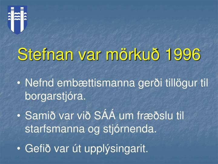 Stefnan var m rku 1996