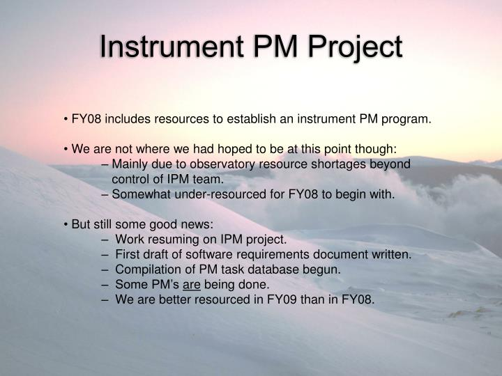 FY08 includes resources to establish an instrument PM program.