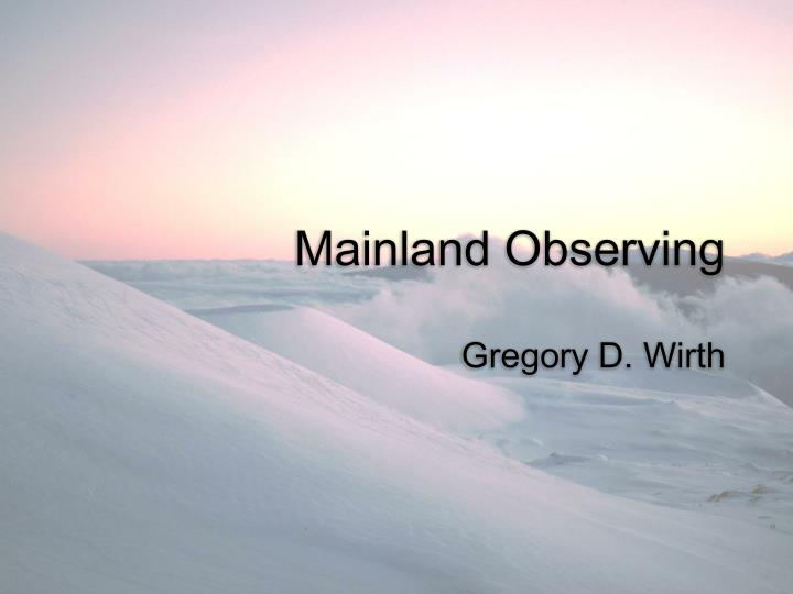 Mainland Observing