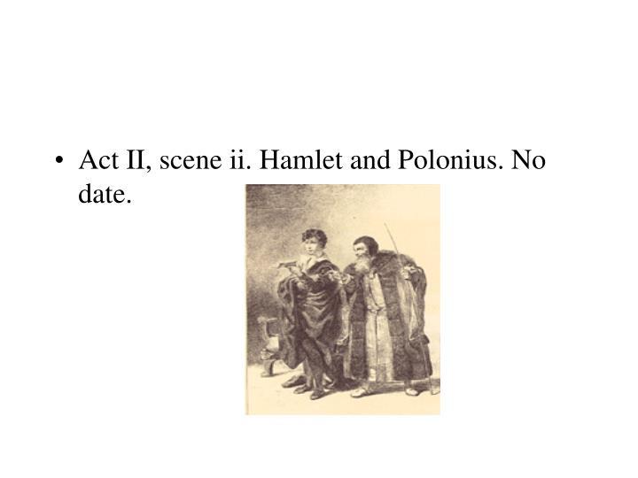 Act II, scene ii. Hamlet and Polonius. No date.
