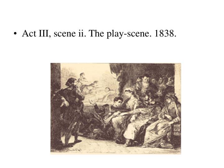 Act III, scene ii. The play-scene. 1838.