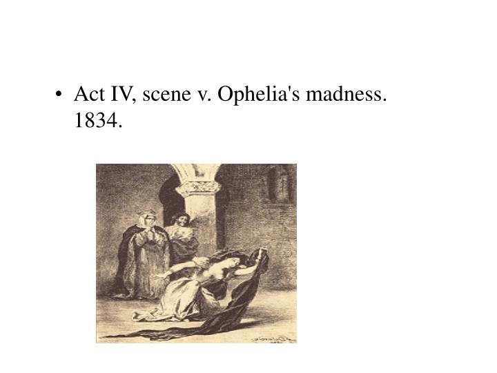 Act IV, scene v. Ophelia's madness. 1834.