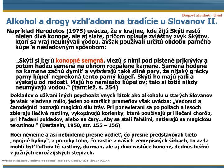 Alkohol a drogy vzhľadom na tradície u Slovanov II.