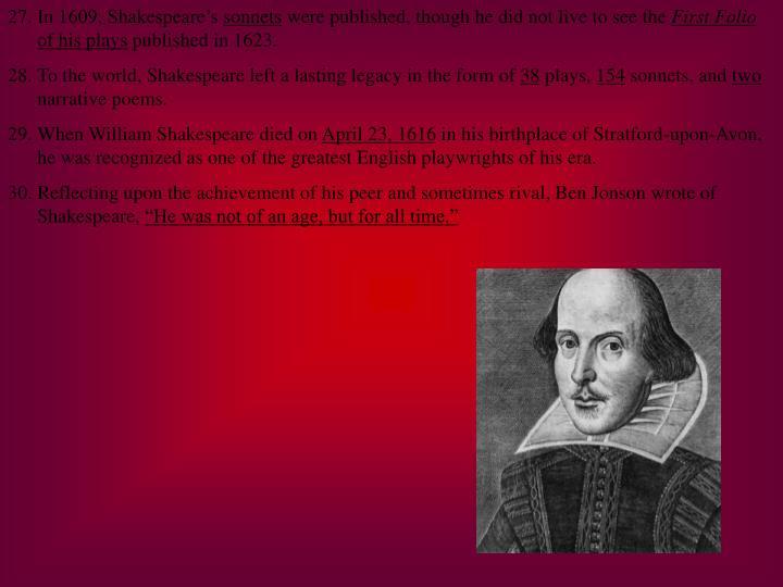 In 1609, Shakespeare's