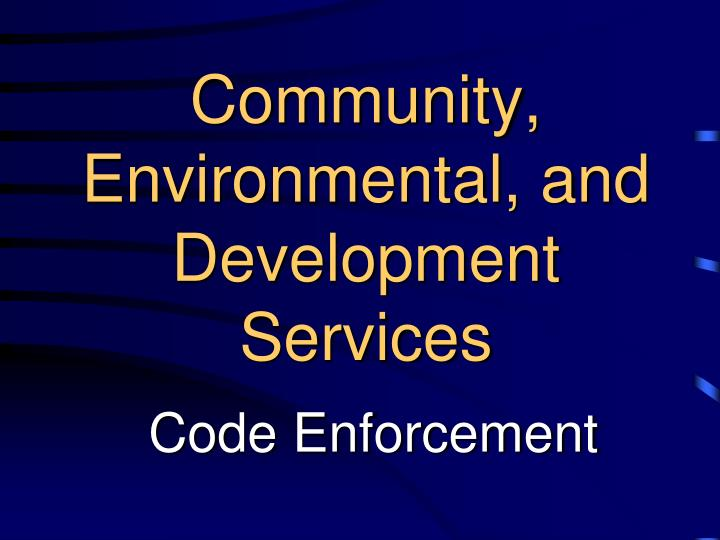 Community, Environmental, and Development Services