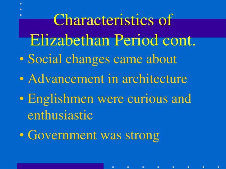 Characteristics of Elizabethan Period cont.