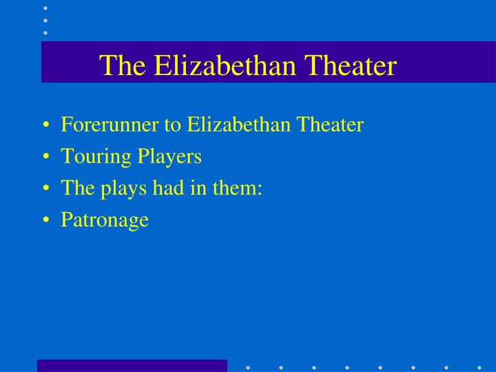 The Elizabethan Theater