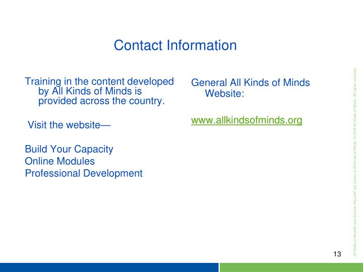 Training in the content developed by All Kinds of Minds is provided across the country.