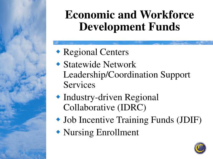 Economic and Workforce Development Funds
