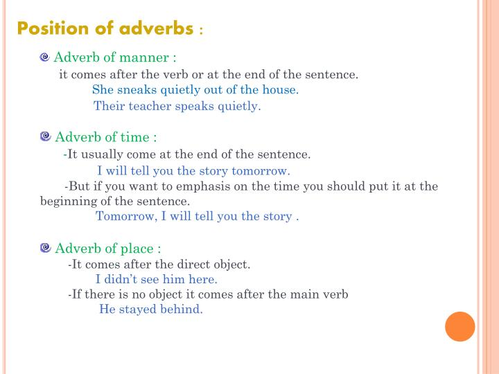 Position of adverbs :