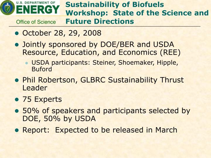 Sustainability of Biofuels Workshop:  State of the Science and Future Directions