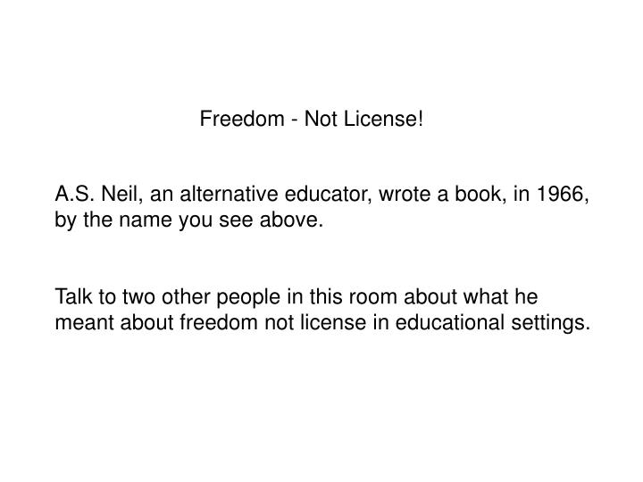 Freedom - Not License!
