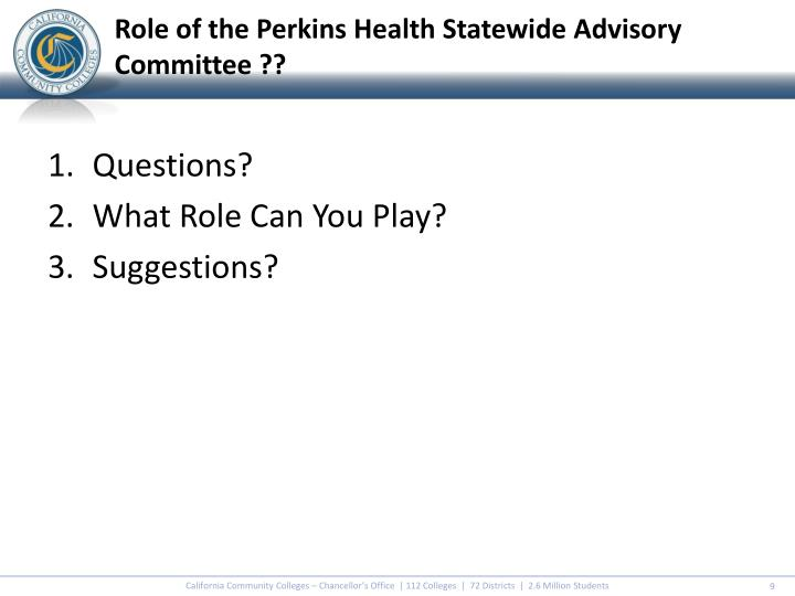 Role of the Perkins Health Statewide Advisory Committee ??