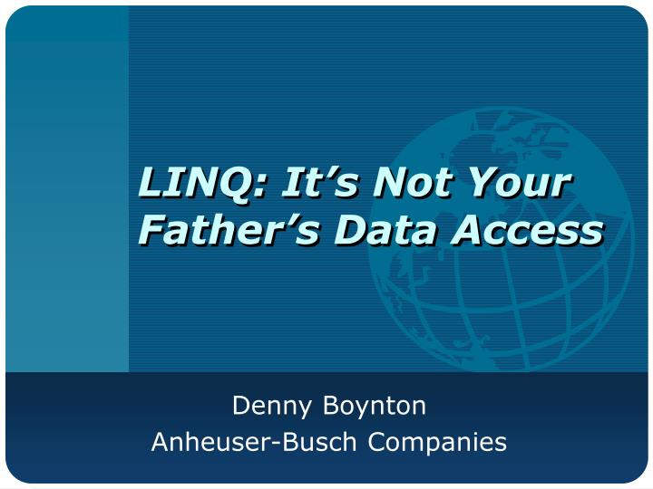 Linq it s not your father s data access