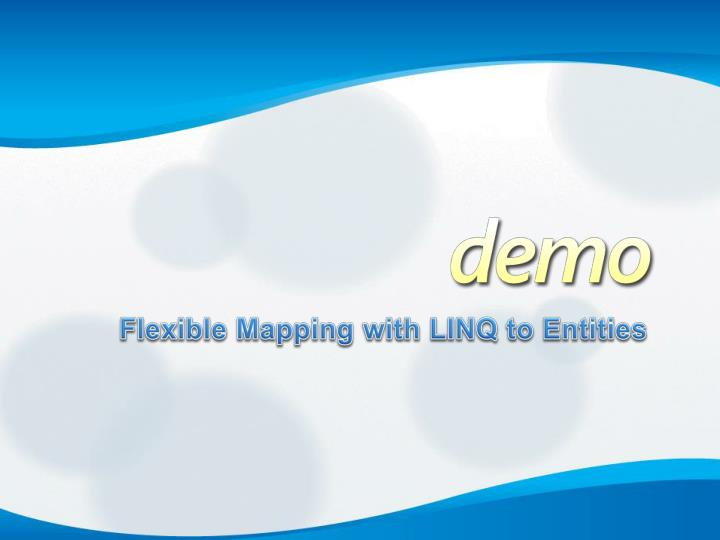 Flexible Mapping with LINQ to Entities
