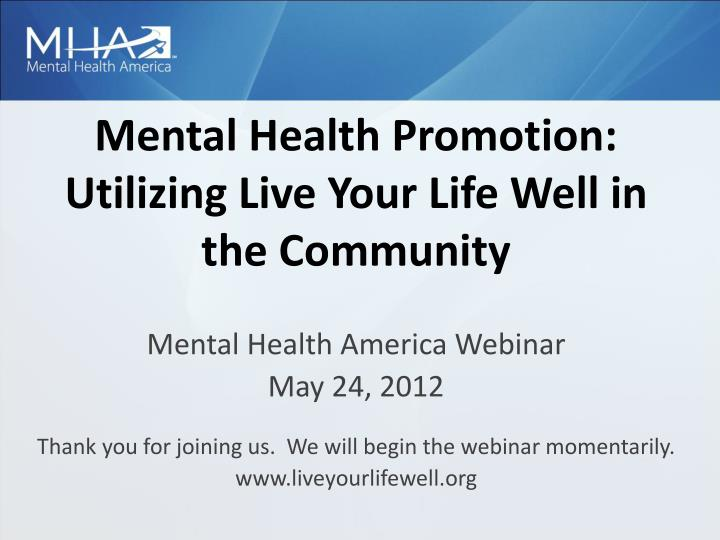 Mental health promotion utilizing live your life well in the community