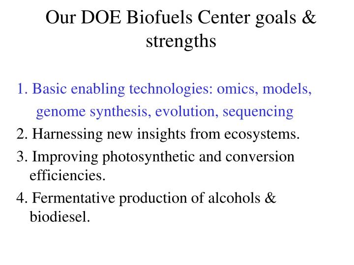 Our DOE Biofuels Center goals & strengths