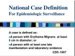 national case definition f or epidemiologic surveillance