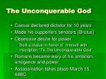 the unconquerable god