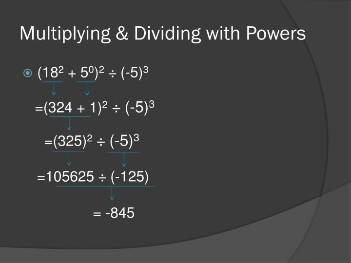Multiplying & Dividing with Powers