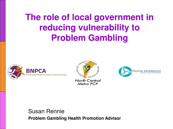The role of local government in reducing vulnerability to Problem Gambling