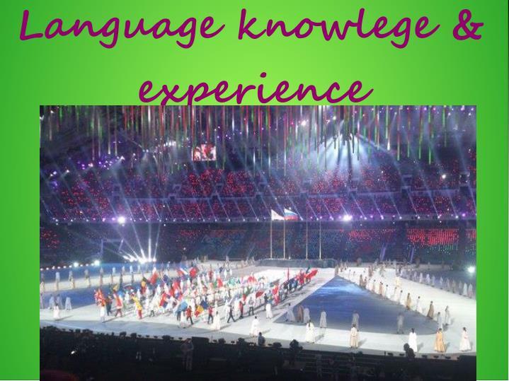 Language knowleg e experience