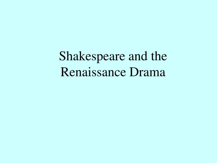 shakespeare and the renaissance drama n.