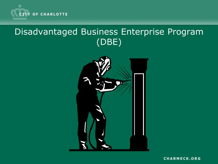 Disadvantaged business enterprise program dbe