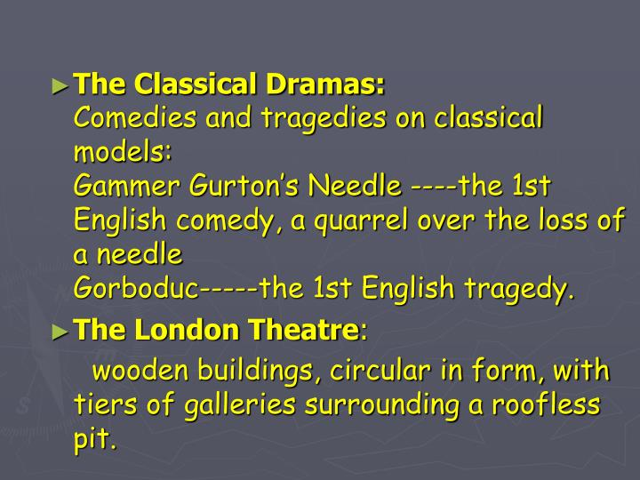 The Classical Dramas: