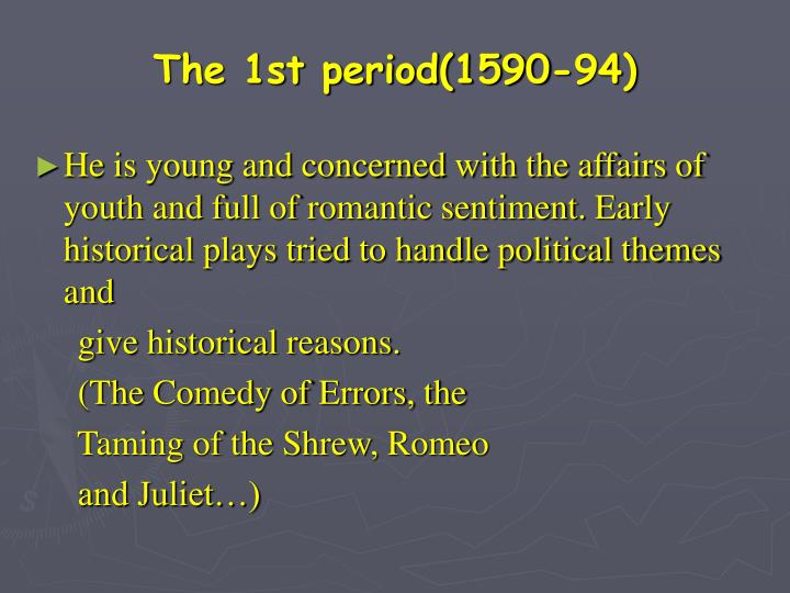 The 1st period(1590-94)
