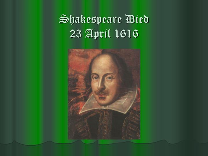 Shakespeare Died