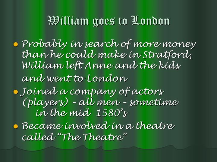 William goes to London