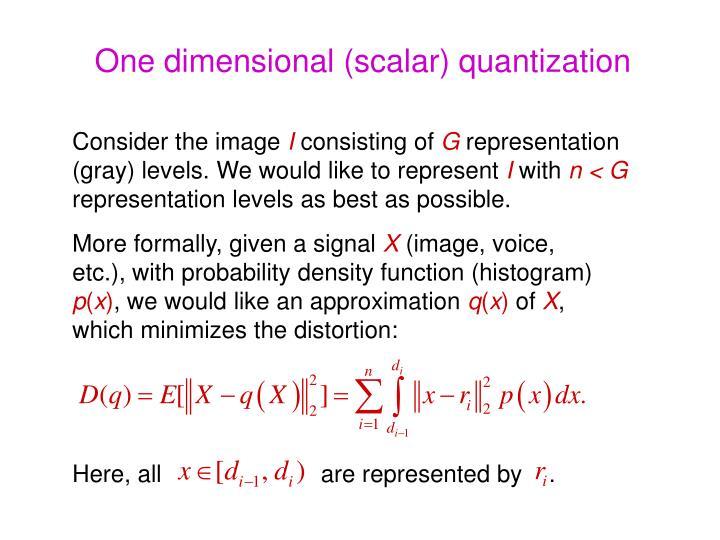 One dimensional (scalar) quantization