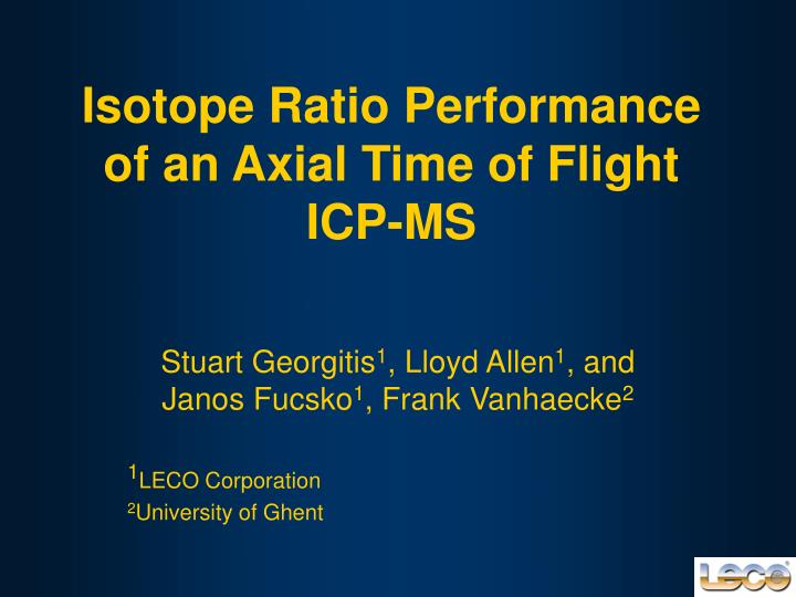 isotope ratio performance of an axial time of flight icp ms