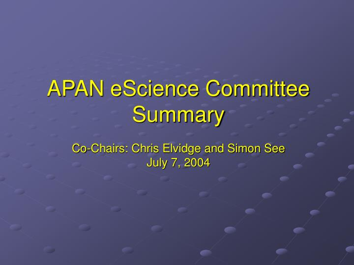 apan escience committee summary co chairs chris elvidge and simon see july 7 2004
