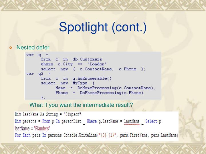 Spotlight (cont.)
